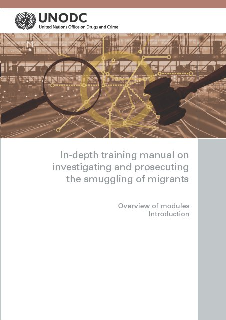 UNODC Publications Human Trafficking and Migrant Smuggling – Training Manual Cover Page