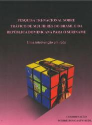 A Trinational Study about Trafficking in Women from Brazil and the Dominican Republic to Suriname: a joint intervention