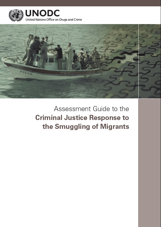 Assessment Guide to the Criminal Justice Response to the Smuggling of Migrants