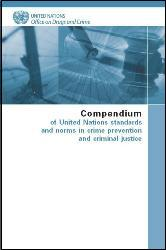 Compendium of United Nations standards and norms in crime prevention and criminal justice