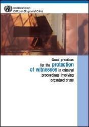 Good practices for the protection of witnesses in criminal proceedings involving organized crime
