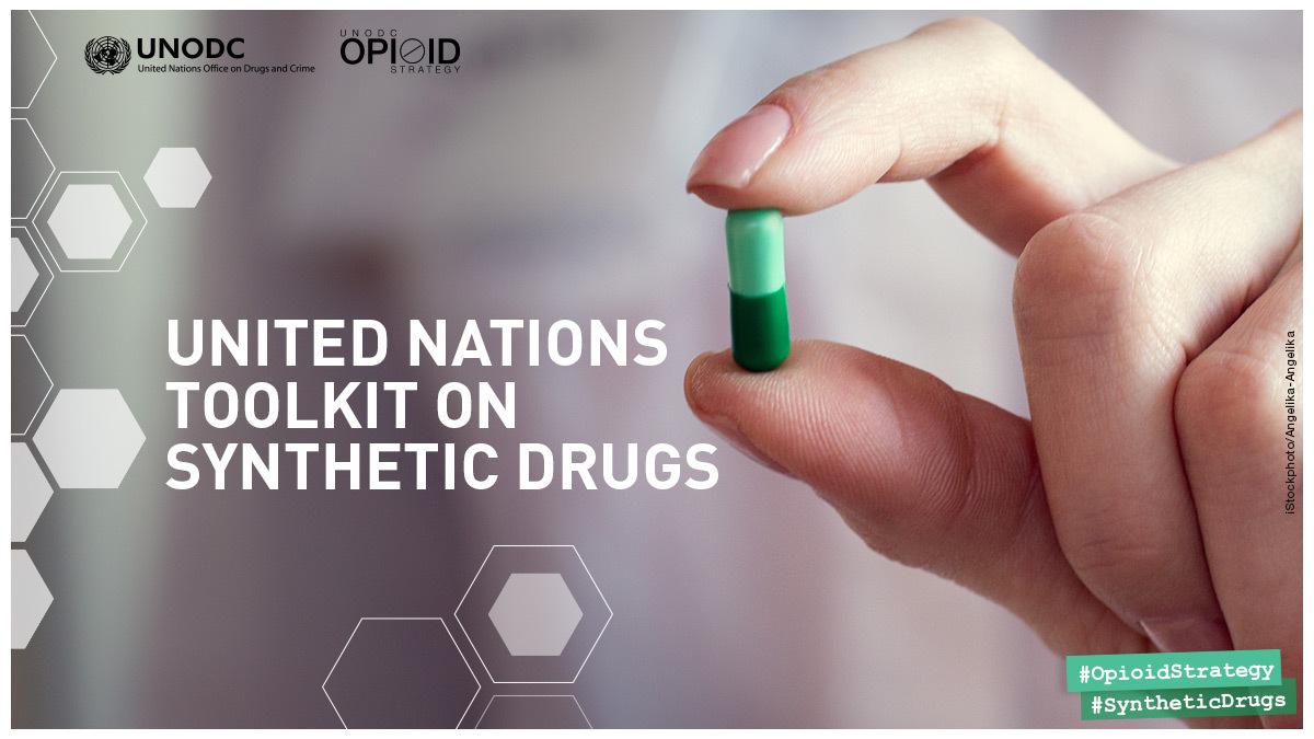 New UN Toolkit on Synthetic Drugs offering cross-cutting resources and practical solutions